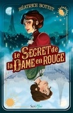 Béatrice Bottet - Le secret de la dame en rouge.