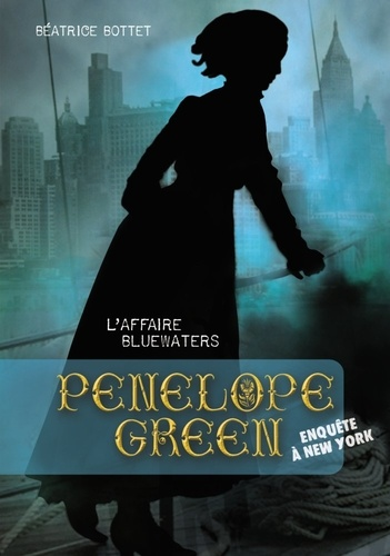 Béatrice Bottet - Penelope Green Tome 2 : L'affaire Bluewaters.