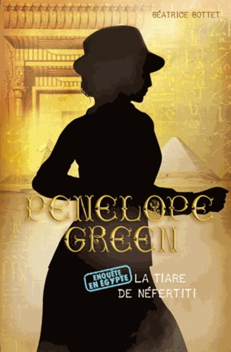 Penelope Green Tome 4 La tiare de Néfertiti