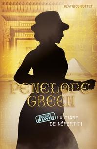 Béatrice Bottet - Penelope Green Tome 4 : La tiare de Néfertiti.