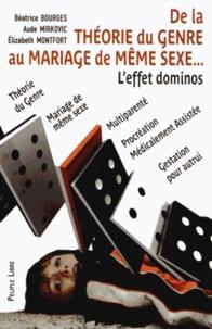 Béatrice Bourges et Aude Mirkovic - De la théorie du genre au mariage de même sexe... - L'effet dominos.