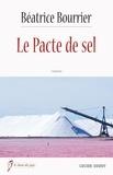 Béatrice Bourrier - Le pacte de sel.