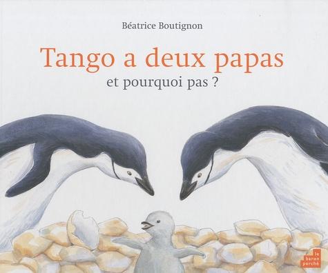 Béatrice Boutignon - Tango à deux papas et pourquoi pas ?.