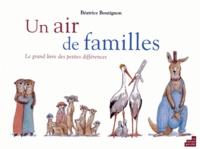 Béatrice Boutignon - Un air de familles - Le grand livre des petits différences.