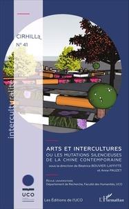 Béatrice Bouvier-Laffitte et Anne Pauzet - Cahiers du Cirhill N° 41 : Arts et intercultures ou les mutations silencieuses de la Chine contemporaine.
