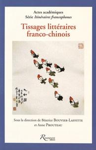 Béatrice Bouvier-Laffitte et Anne Prouteau - Tissages littéraires franco-chinois.