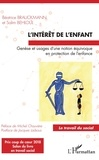 Béatrice Brauckmann et Salim Behloul - L'intérêt de l'enfant - Genèse et usages d'une notion équivoque en protection de l'enfance.