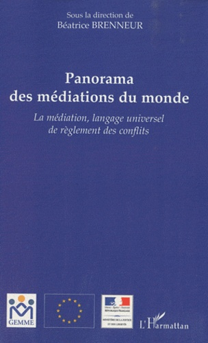 Béatrice Brenneur - Panorama des mediations du monde - La médiation, langage universel de réglement des conflits.