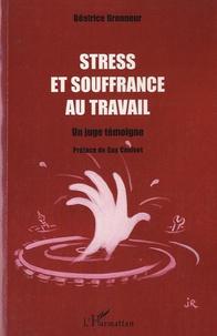 Béatrice Brenneur - Stress et souffrance au travail - Un juge témoigne.
