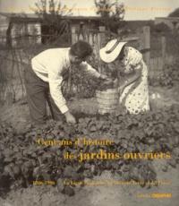 Béatrice Cabedoce et  Collectif - Cent ans de jardins ouvriers 1896-1996. - La Ligue Française du Cion de Terre et du Foyer.