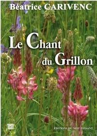 Béatrice Carivenc - Le chant du grillon.