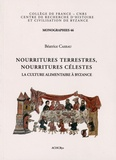 Béatrice Caseau - Nourritures terrestres, nourritures célestes - La culture alimentaire à Byzance.