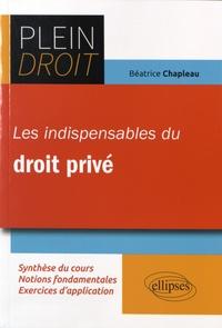 Les indispensables du droit privé - Béatrice Chapleau |