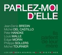Béatrice Clerc Bastide et Jean-Denis Bredin - Parlez-moi d'elle - Ils parlent de leur mère. 1 CD audio MP3