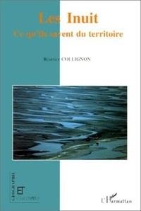 Béatrice Collignon - Les Inuit - Ce qu'ils savent du territoire.
