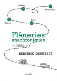 Béatrice Commengé - Flâneries anachroniques.