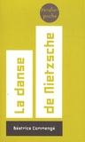 Béatrice Commengé - La danse de Nietzsche.