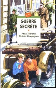 Béatrice Compagnon et Béatrice Thévenin - Guerre secrète.