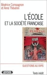 Béatrice Compagnon et Anne Thévenin - L'école et la société française.