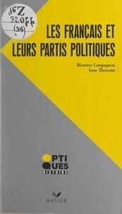 Béatrice Compagnon et Anne Thévenin - Les Français et leurs partis politiques - 1944-1993.
