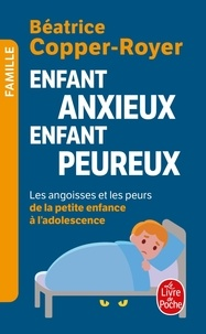 Enfant anxieux, enfant peureux - Les angoisses et les peurs de la petite enfance à ladolescence.pdf