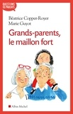 Béatrice Copper-Royer et Marie Guyot - Grands-parents, le maillon fort.