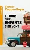 Béatrice Copper-Royer - Le jour où les enfants s'en vont.