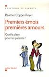 Béatrice Copper-Royer - Premiers émois, premières amours - Quelle place pour les parents ?.