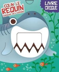 Beatrice Costamagna - Colin le requin cherche des copains.