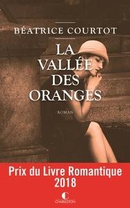 Beatrice Courtot - La vallée des oranges.