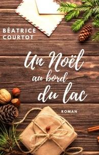 Béatrice Courtot - Un Noël au bord du lac.
