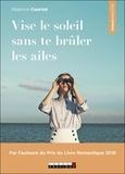 Béatrice Courtot - Vise le soleil sans te brûler les ailes.