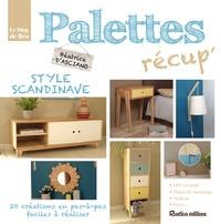 Palettes récup style scandinave - 20 créations en pas-à-pas, faciles à réaliser.pdf