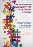 Béatrice Dameron et Catherine Besnard-Péron - Les approches collaboratives en thérapie - Témoignages de praticiens.