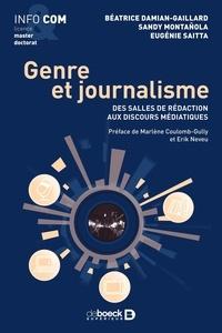 Béatrice Damian-Gaillard et Sandy Montañola - Genre et journalisme - Des salles de rédaction aux discours médiatiques.