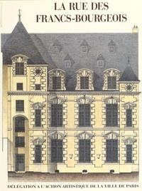 Béatrice de Andia et Alexandre Gady - La rue des Francs-Bourgeois au Marais.