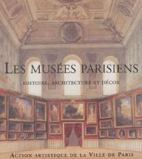 Béatrice de Andia - Les musées parisiens - Histoire, architecture et décor.