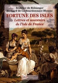 Béatrice de Boisanger et Bernard de La Bourdonnaye-Blossac - Fortunes des isles - Lettres et souvenirs de l'Isle de France.