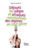Béatrice de Reynal - Déjouez les pièges et arnaques nutritionnels des régimes en tout genre.