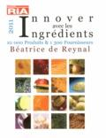 Béatrice de Reynal - Innover avec les ingrédients - 10000 produits & 1300 fournisseurs.