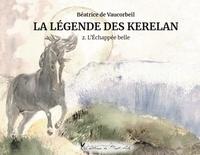 Béatrice de Vaucorbeil - La Légende des Kerelan Tome 2 : L'échappée belle.