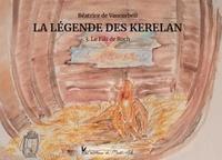 Béatrice de Vaucorbeil - La Légende des Kerelan Tome 3 : Le Fils de Roch.