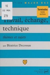 Béatrice Decossas et Pascal Gauchon - Travail, échange, technique - Thèmes et sujets.