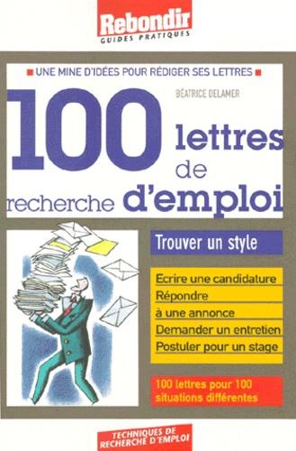 Béatrice Delamer - 100 lettres de recherche d'emploi.