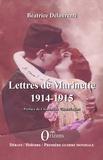 Béatrice Delaurenti - Lettres de Marinette 1914-1915.