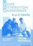 Béatrice Delquignie et Stéphanie Pinto - Vente Distribution Magasinage 4e et 3e SEGPA - Livre du professeur.