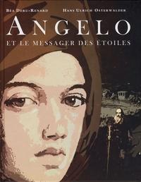 Béatrice Deru-Renard - Angelo et le messager des étoiles.