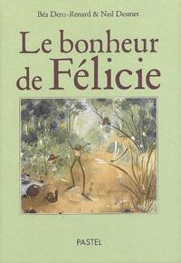 Béatrice Deru-Renard et Neil Desmet - Le bonheur de Félicie.