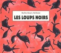Béatrice Deru-Renard et Neil Desmet - Les loups noirs.