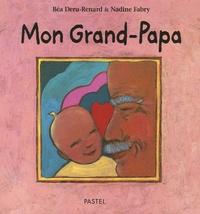 Béatrice Deru-Renard et Nadine Fabry - Mon Grand-Papa.